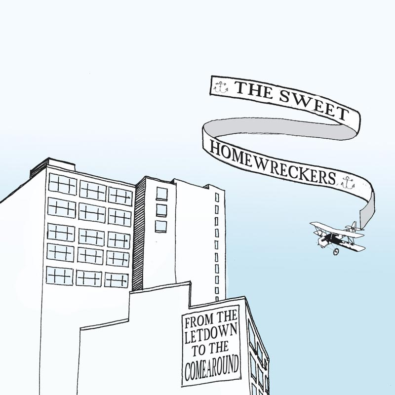 The Sweet Homewreckers - From the Letdown to the Comearound